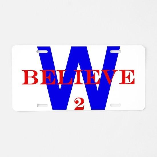 Believe2W.jpg Aluminum License Plate