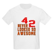 42 Never looked So Awesome T-Shirt