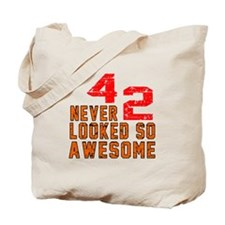 42 Never looked So Awesome Tote Bag