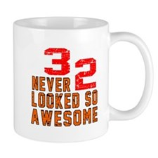 32 Never looked So Awesome Mug