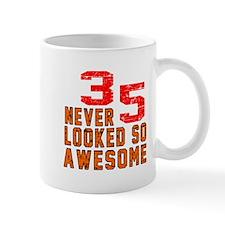 35 Never looked So Awesome Mug