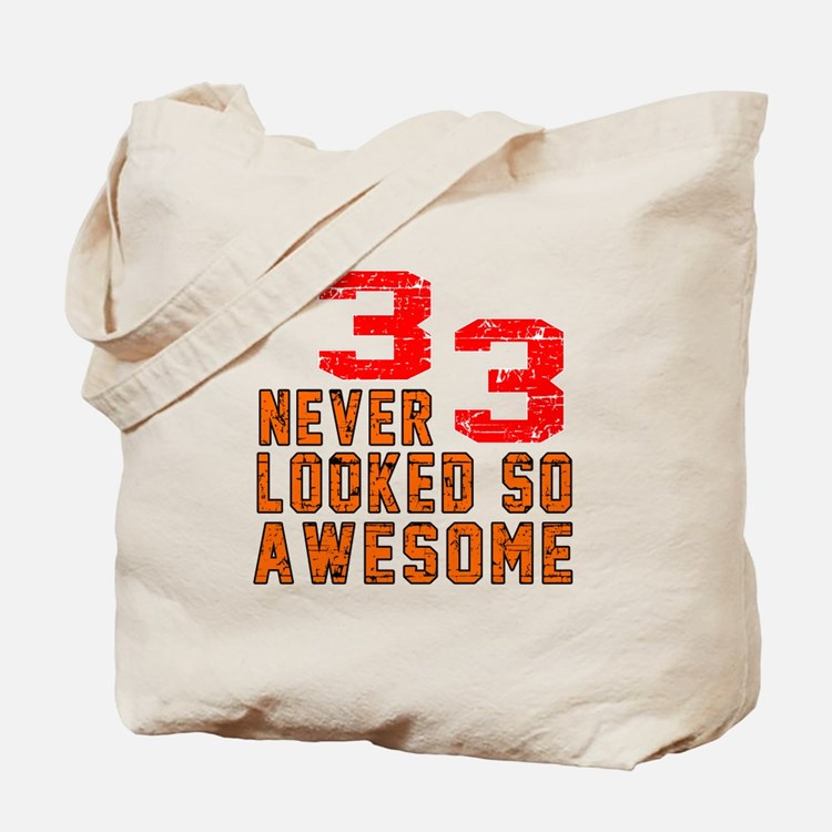 33 Never looked So Awesome Tote Bag