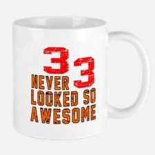 33 Never looked So Awesome Mug