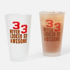 33 Never looked So Awesome Drinking Glass