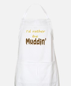 I'd rather be muddin' BBQ Apron