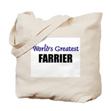 Worlds Greatest FARRIER Tote Bag