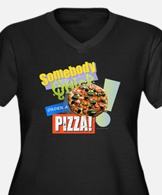 Somebody Order a Pizza Plus Size T-Shirt