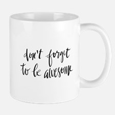 Don't Forget To Be Awesome Hand Lettered Mugs