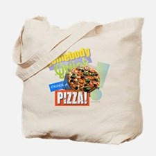 Somebody Order a Pizza Tote Bag