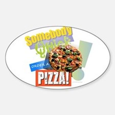 Somebody Order a Pizza Decal