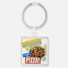 Somebody Order a Pizza Keychains
