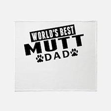 Worlds Best Mutt Dad Throw Blanket