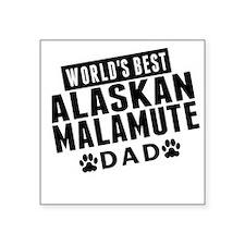 Worlds Best Alaskan Malamute Dad Sticker