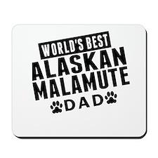 Worlds Best Alaskan Malamute Dad Mousepad
