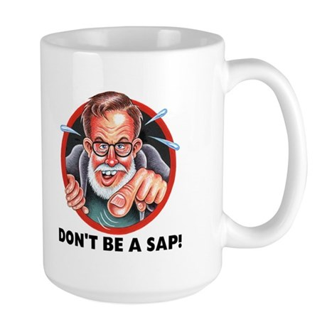 Dont Be A Sap! 15 Ounce Mug