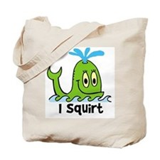 I squirt Tote Bag