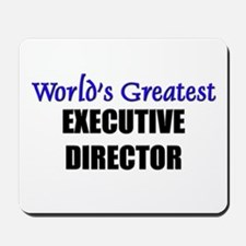 Worlds Greatest EXECUTIVE DIRECTOR Mousepad