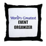 Worlds Greatest EVENT ORGANIZER Throw Pillow