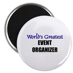 Worlds Greatest EVENT ORGANIZER Magnet