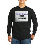 Worlds Greatest EVENT ORGANIZER Long Sleeve Dark T