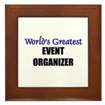 Worlds Greatest EVENT ORGANIZER Framed Tile