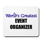 Worlds Greatest EVENT ORGANIZER Mousepad