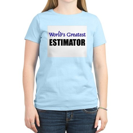 Worlds Greatest ESTIMATOR Women's Light T-Shirt