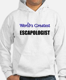 Worlds Greatest ESCAPOLOGIST Hoodie