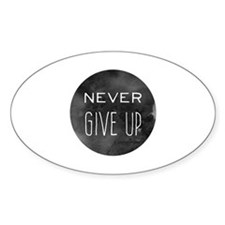 Never Give Up Decal