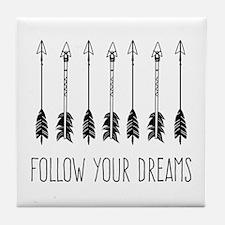 Follow Your Dreams Tile Coaster