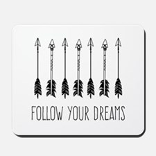 Follow Your Dreams Mousepad