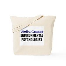 Worlds Greatest ENVIRONMENTAL PSYCHOLOGIST Tote Ba