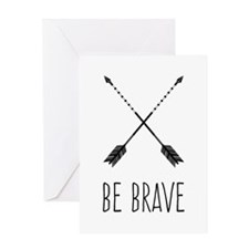 Be Brave Greeting Cards