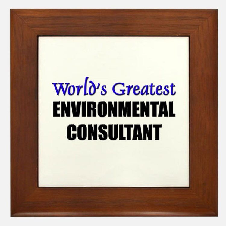 Worlds Greatest ENVIRONMENTAL CONSULTANT Framed Ti
