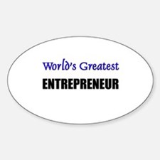 Worlds Greatest ENTREPRENEUR Oval Decal
