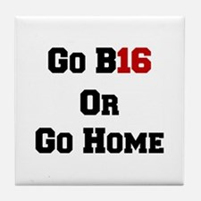Go B16 or Go Home Tile Coaster