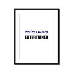 Worlds Greatest ENTERTAINER Framed Panel Print