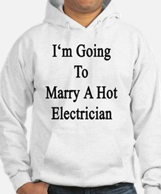 I'm Going To Marry A Hot Electri Hoodie
