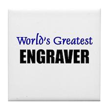 Worlds Greatest ENGRAVER Tile Coaster