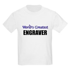 Worlds Greatest ENGRAVER T-Shirt