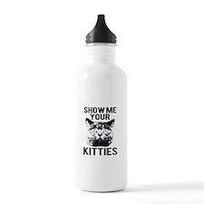 SHOW ME YOUR KITTIES T-SHIRT Water Bottle