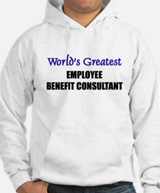 Worlds Greatest EMPLOYEE BENEFIT CONSULTANT Hoodie