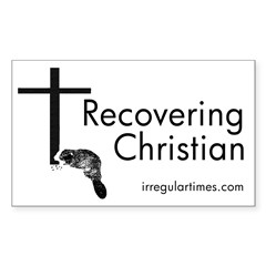 Recovering Christian bumper sticker