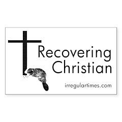 Recovering Christian bumper sticker