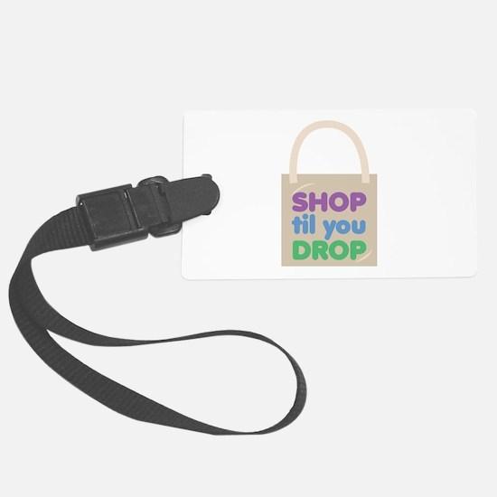 Shop Til Drop Luggage Tag