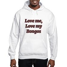 Love Me, Love My Bongos Hoodie