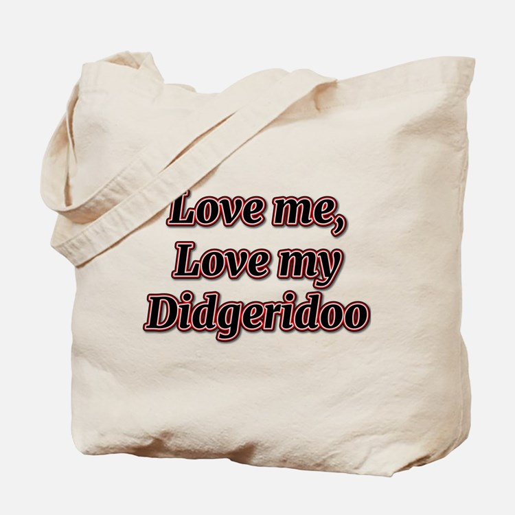 Love Me, Love My Didgeridoo Tote Bag