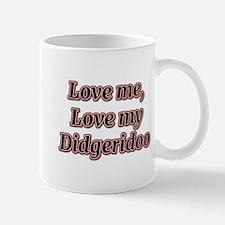 Love Me, Love My Didgeridoo Mugs