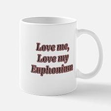 Love Me, Love My Euphonium Mugs