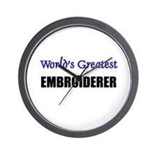 Worlds Greatest EMBROIDERER Wall Clock